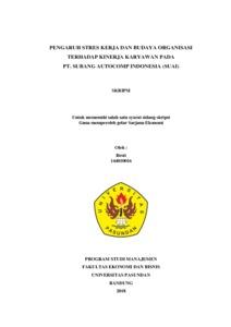 Pengaruh Stres Kerja Dan Budaya Organisasi Terhadap Kinerja Karyawan Pada Pt Subang Autocomp Indonesia Suai Skripsi Untuk Memenuhi Salah Satu Syarat Sidang Skripsi Guna Memperoleh Gelar Sarjana Ekonomi Oleh Resti 144010016