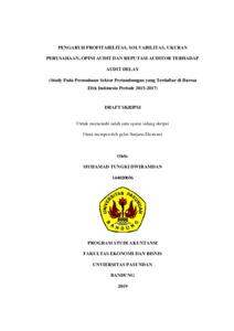 Pengaruh Profitabilitas Solvabilitas Ukuran Perusahaan Opini Audit Dan Reputasi Auditor Terhadap Audit Delay Study Pada Perusahaan Sektor Pertambangan Yang Terdaftar Di Burssa Efek Indonesia Periode 2015 2017 Repo Unpas